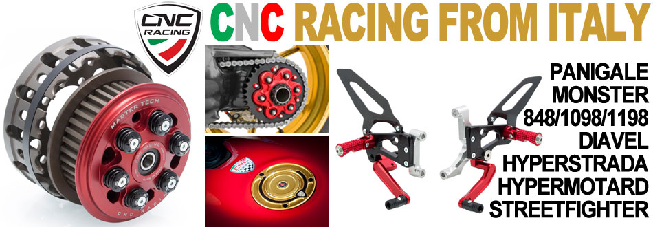 CNC Racing products from Italy for DUCATI - CLICK HERE.
